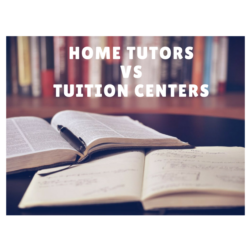 Home Tutors VS Tuition Centers