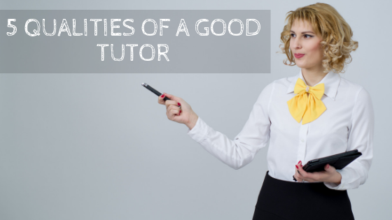 5 QUALITIES OF A GOOD TUTOR
