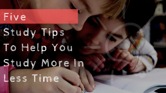 5 Simple(But Powerful) Tips That Can Help You Study More In Less Time