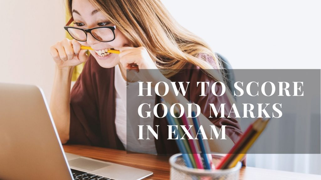 how to score good marks in exams